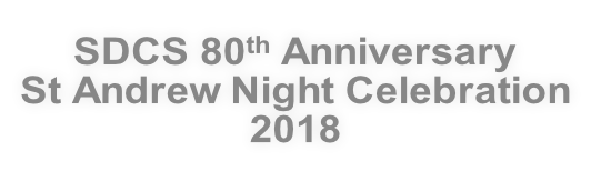 SDCS 80th Anniversary  St Andrew Night Celebration 2018